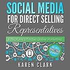Social Media for Direct Selling Representatives: Ethical and Effective Online Marketing, Volume 1 Hörbuch von Karen Clark Gesprochen von: Karen Clark