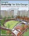 Google SketchUp for Site Design: A Gu...