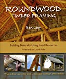 img - for Roundwood Timber Framing: Building Naturally Using Local Resources book / textbook / text book