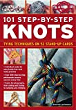 img - for 101 Step-By-Step Knots: Special stand-up design for hands-free practice book / textbook / text book