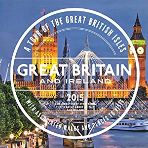 Great Britain and Ireland 2015 Wall Calendar