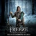 Freeze Audiobook by Michele Barrow-Belisle Narrated by Jennifer Groberg