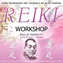 Reiki Workshop Speech by Philip Permutt Narrated by Philip Permutt