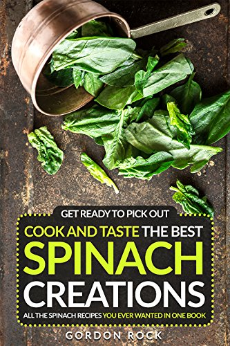 get-ready-to-pick-out-cook-and-taste-the-best-spinach-creations-all-the-spinach-recipes-you-ever-wan