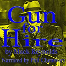 Gun for Hire (       UNABRIDGED) by Mack Reynolds Narrated by Phil Chenevert