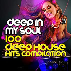 Deep in my soul 100 deep house hits brazil beat deep for Deep house hits