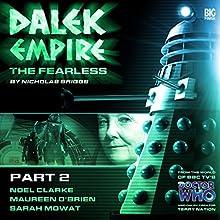 Dalek Empire 4.2 The Fearless Part 2 Audiobook by Nicholas Briggs Narrated by Nicholas Briggs, Noel Clarke, Maureen O'Brien, David Yip, Sarah Mowat