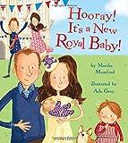Hooray! It's a New Royal Baby! (Royal Baby 3)
