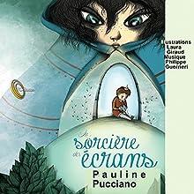La sorcière des écrans | Livre audio Auteur(s) : Pauline Pucciano Narrateur(s) : Pauline Pucciano