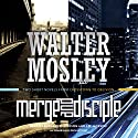 Merge - Disciple: Two Short Novels from Crosstown to Oblivion Audiobook by Walter Mosley Narrated by Bernard K. Addison, J. D. Jackson
