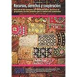 Recursos, derechos y cooperación: Manual de herramientas de referencia sobre derechos de propiedad y acción colectiva...