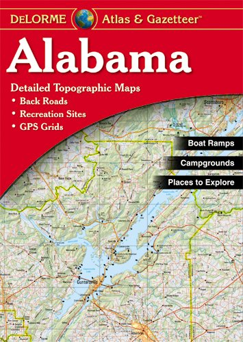 Alabama Atlas and Gazetteer (Alabama Atlas & Gazetteer)