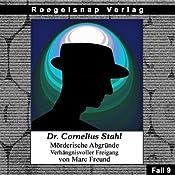 Verhängnisvoller Freigang (Dr. Cornelius Stahl - Mörderische Abgründe 9) | Marc Freund