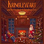 Kringlewart and the Crookedest Christmas Tree: The Christmas Tree Elves, Book 2 | Jim Reid