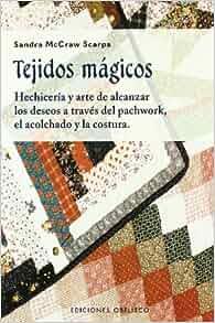 Tejidos Magicos (Spanish Edition): Sandra McCraw Scarpa: 9788477209744