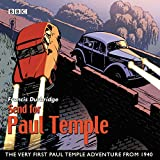 Francis Durbridge Send for Paul Temple: A 1940 full-cast production of Paul's very first adventure