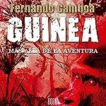 GUINEA: Más allá de la aventura [GUINEA: Beyond Adventure] | Fernando Gamboa