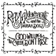 cover of RAY LaMONTAGNE & THE PARIAH DOGS- God Willin' & The Creek Don't Rise