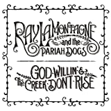 God Willin' & The Creek Don't Rise ~ Ray LaMontagne