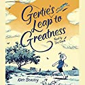 Gertie's Leap to Greatness Audiobook by Kate Beasley Narrated by Tara Sands