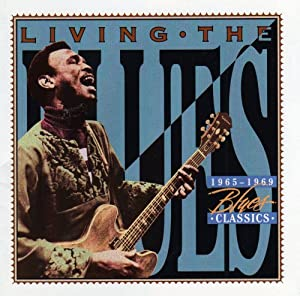 Living the Blues: 1965-1969 Blues Classics