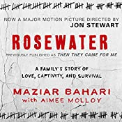 Rosewater - Previously Published as 'Then They Came For Me' | [Maziar Bahari, Aimee Molloy]