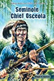 img - for Seminole Chief Osceola (Native American Chiefs and Warriors) book / textbook / text book