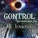 Control Hörbuch von J. F. Jenkins Gesprochen von: Maxwell Glick