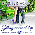 Getting Worked Up Audiobook by Erin Nicholas Narrated by Kate Udall