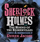 The Hound of the Baskervilles: An Unabridged Reading by Sir Derek Jacobi (Sherlock Holmes)