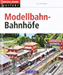 Modellbahn-Bahnh�fe: Vom Vorbild zum...