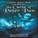 Captain James Hook and the Curse of Peter Pan Audiobook by Jeremiah Kleckner, Jeremy Marshall Narrated by David Stifel