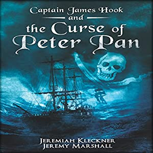 Captain James Hook and the Curse of Peter Pan Audiobook