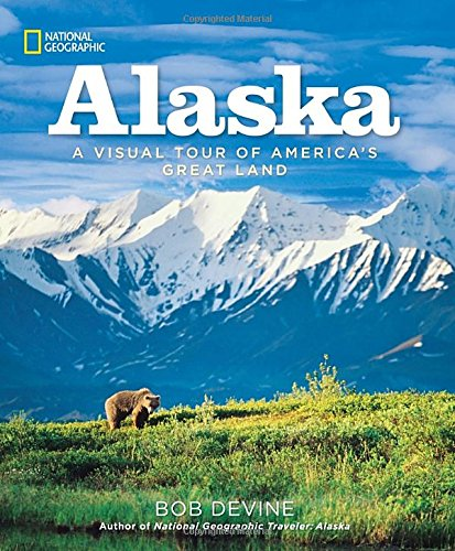 Alaska: A Visual Tour of America's Great Land PDF