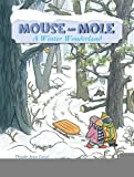 img - for Mouse and Mole, A Winter Wonderland (A Mouse and Mole Story) [Paperback] [2011] Reprint Ed. Wong Herbert Yee book / textbook / text book