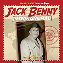 Jack Benny International (       UNABRIDGED) by Jack Benny Narrated by Jack Benny, Mary Livingston, Phil Harris, Dennis Day