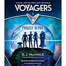 Voyagers: Project Alpha, Book 1 (       UNABRIDGED) by D. J. MacHale Narrated by Robbie Daymond