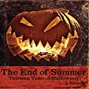 The End of Summer: Thirteen Tales of Halloween Audiobook by J. Tonzelli Narrated by Jay B. Scott