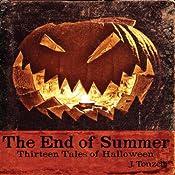 The End of Summer: Thirteen Tales of Halloween | [J. Tonzelli]