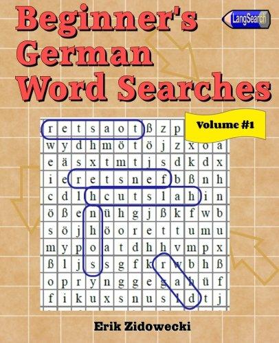 Beginner's German Word Searches - Volume 1 (German Edition)