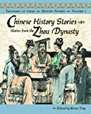 Chinese History Stories Volume 1: Stories from the Zhou Dynasty (Treasures of China)