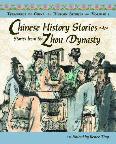 Chinese History Stories: Stories from the Zhou Dynasty, 1122-221 BC (Treasures of China History Stories)