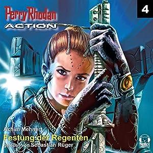 Festung der Regenten (Perry Rhodan Action 4) Hörbuch