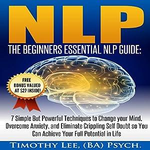 NLP: The Beginners Essential NLP Guide Audiobook