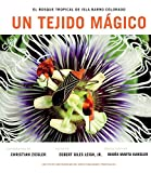 img - for Un Tejido Magico: El Bosque Tropical de Isla Barro Colorado (Spanish Edition) book / textbook / text book