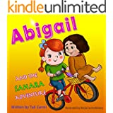 "Children books :"" ABIGAIL and the Sahara Adventure "": (Teaches your kid to explore the world) (Values eBook)Sleep & Preschool Books (Family Life) (Bedtime ... Books for Early & Beginner Readers Book 6)"