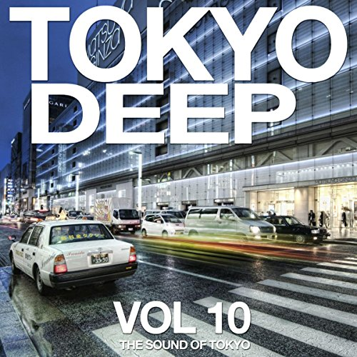 Tokyo Deep Vol. 10 (The Sound Of Tokyo)