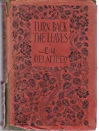 Turn Back the Leaves by E. M. Delafield