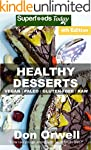 Healthy Desserts: Over 80 Quick & Eas...