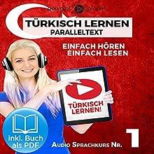 Türkisch Lernen | Einfach Lesen | Einfach Hören: Paralleltext Audio-Sprachkurs Nr. 1 (Türkisch Lernen | Hörbuch | Einfach Hören | Einfach Lernen) Hörbuch von  Polyglot Planet Gesprochen von: Kenan Bahar, Michael Sonnen